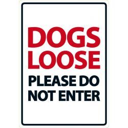 Dogs Loose Please Do Not Enter Sign