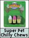 Super Pet Chilly Chews for Small Animals