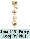 Small 'N' Furry Loof 'n' Nut Nibble Toy